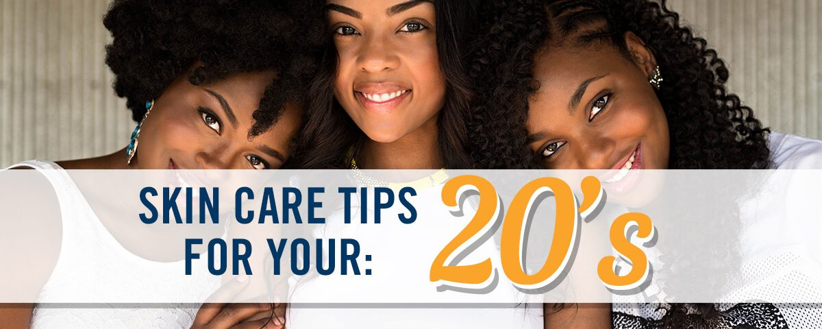 Skin Care Tips for Your 20s