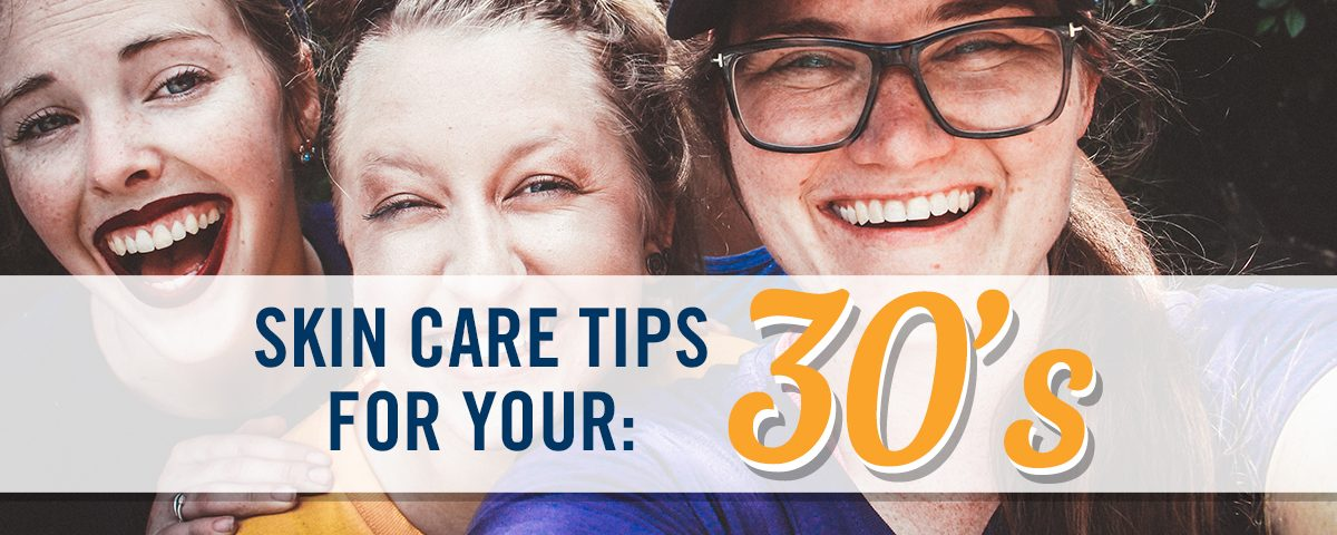 Skin Care Tips for Your 30s