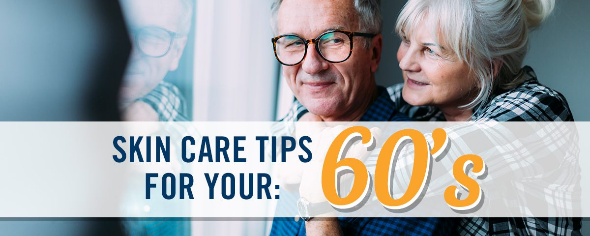 Skin Care Tips for your 60s