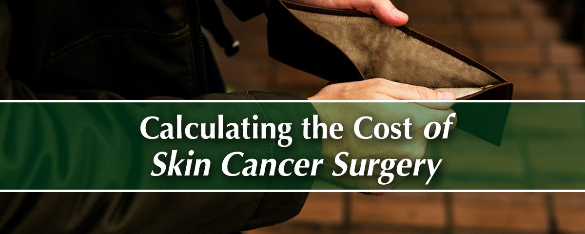 Calculating the cost of Skin Cancer Surgery